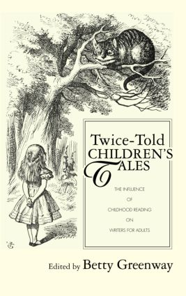 Twice-Told Children's Tales: The Influence of Childhood Reading on Writers for Adults (Hardback) book cover