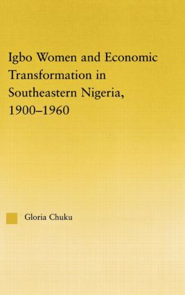 Igbo Women and Economic Transformation in Southeastern Nigeria, 1900-1960: 1st Edition (Paperback) book cover