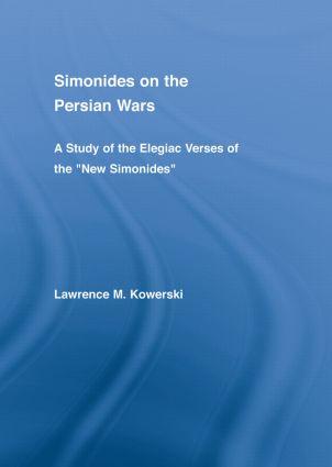 Simonides on the Persian Wars: A Study of the Elegiac Verses of the