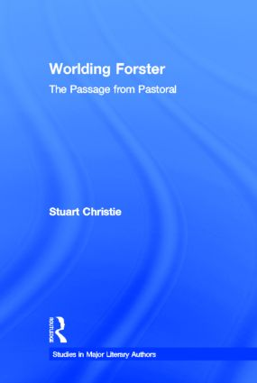 Worlding Forster: The Passage from Pastoral (Hardback) book cover