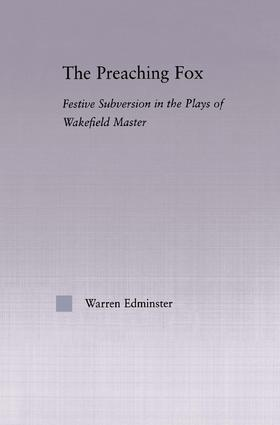 The Preaching Fox: Elements of Festive Subversion in the Plays of the Wakefield Master, 1st Edition (e-Book) book cover