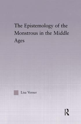 The Epistemology of the Monstrous in the Middle Ages (Hardback) book cover