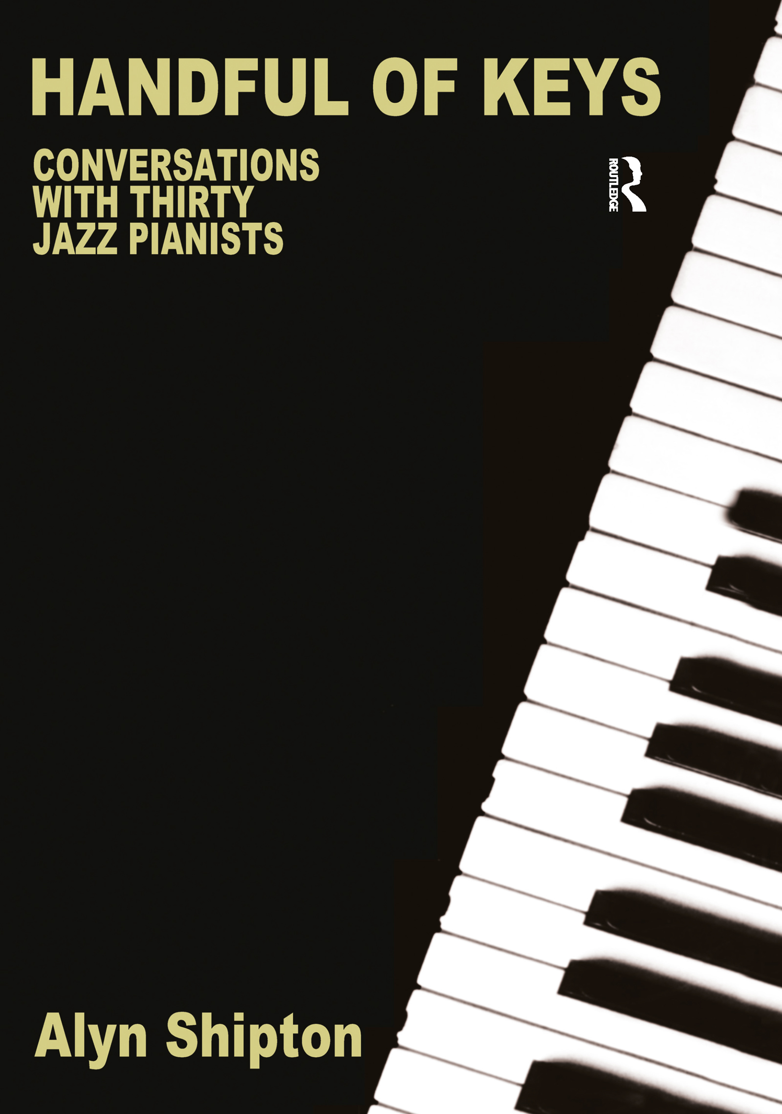 Handful of Keys: Conversations with 30 Jazz Pianists (Hardback) book cover