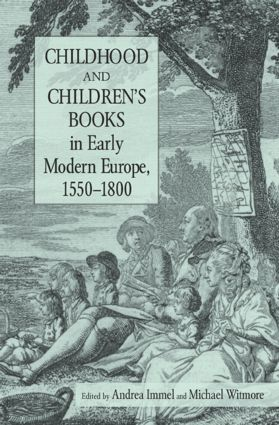 Childhood and Children's Books in Early Modern Europe, 1550-1800 (Hardback) book cover