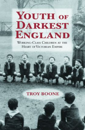 Youth of Darkest England: Working-Class Children at the Heart of Victorian Empire (Hardback) book cover