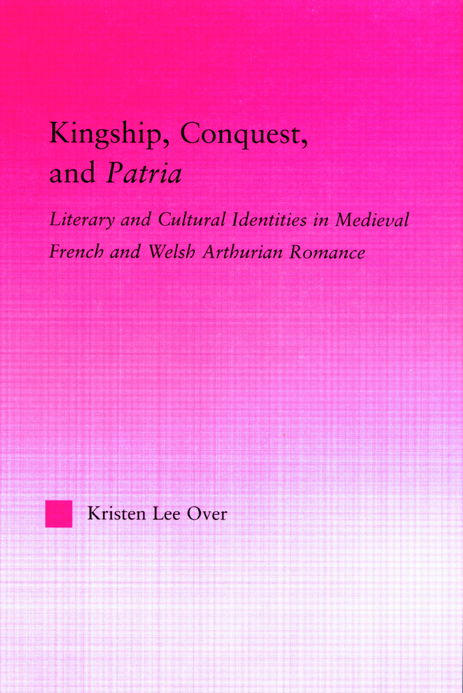 Kingship, Conquest, and Patria (Hardback) book cover