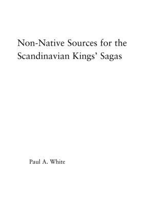 Non-Native Sources for the Scandinavian Kings' Sagas (Hardback) book cover