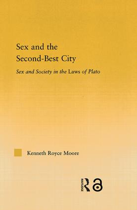 Sex and the Second-Best City: Sex and Society in the Laws of Plato (Hardback) book cover