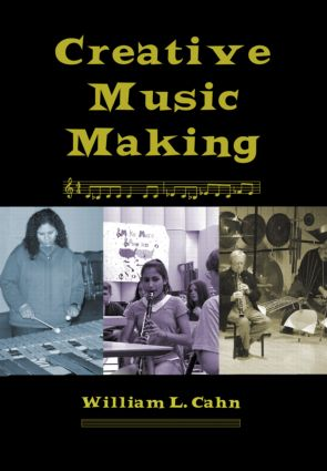 Creative Music Making: 1st Edition (Paperback) book cover