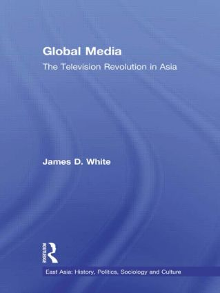 Global Media: The Television Revolution in Asia book cover