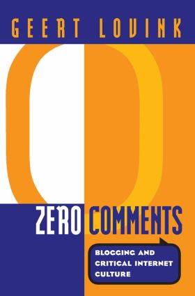 Zero Comments: Blogging and Critical Internet Culture (Paperback) book cover