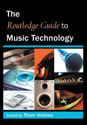 The Routledge Guide to Music Technology (Paperback) book cover