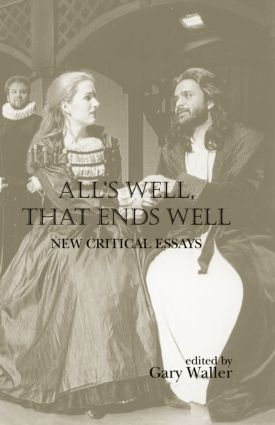 All's Well, That Ends Well: New Critical Essays (Hardback) book cover