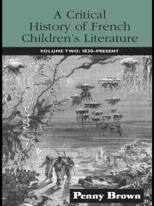 A Critical History of French Children's Literature: Volume Two: 1830-Present (Hardback) book cover