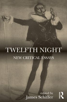 Twelfth Night New Critical Essays St Edition Hardback  Routledge Twelfth Night New Critical Essays St Edition Hardback Book Cover
