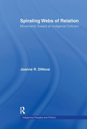Spiraling Webs of Relation: Movements Toward an Indigenist Criticism book cover