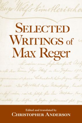 Selected Writings of Max Reger: 1st Edition (Paperback) book cover