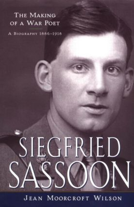 Siegfried Sassoon: The Making of a War Poet, A biography (1886-1918), 1st Edition (Paperback) book cover