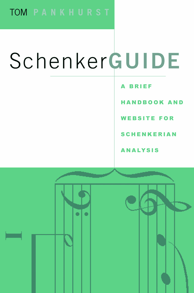 SchenkerGUIDE: A Brief Handbook and Website for Schenkerian Analysis, 1st Edition (Paperback) book cover