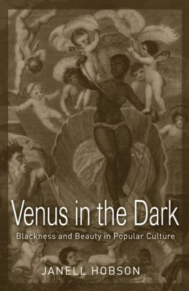 Venus in the Dark: Blackness and Beauty in Popular Culture (Paperback) book cover