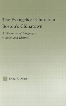 The Evangelical Church in Boston's Chinatown: A Discourse of Language, Gender, and Identity book cover