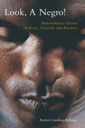 Look, a Negro!: Philosophical Essays on Race, Culture, and Politics (Paperback) book cover