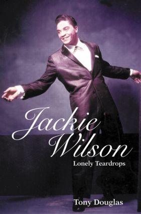 Jackie Wilson: Lonely Teardrops, 1st Edition (Paperback) book cover