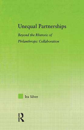 Unequal Partnerships: Beyond the Rhetoric of Philanthropic Collaboration (Paperback) book cover