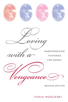Loving with a Vengeance: Mass Produced Fantasies for Women, 2nd Edition (Paperback) book cover