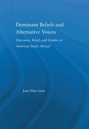 Dominant Beliefs and Alternative Voices: Discourse, Belief, and Gender in American Study book cover