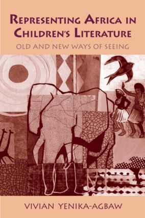 Representing Africa in Children's Literature: Old and New Ways of Seeing (Hardback) book cover