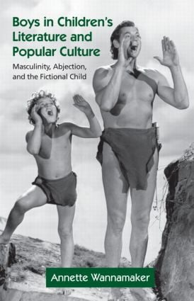 Boys in Children's Literature and Popular Culture: Masculinity, Abjection, and the Fictional Child (Hardback) book cover