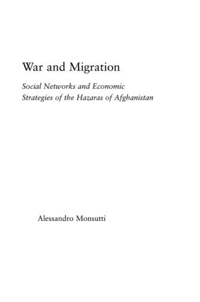 War and Migration: Social Networks and Economic Strategies of the Hazaras of Afghanistan (Hardback) book cover