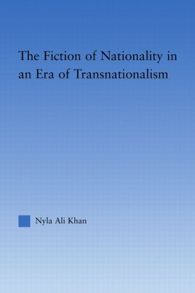 The Fiction of Nationality in an Era of Transnationalism: 1st Edition (Hardback) book cover