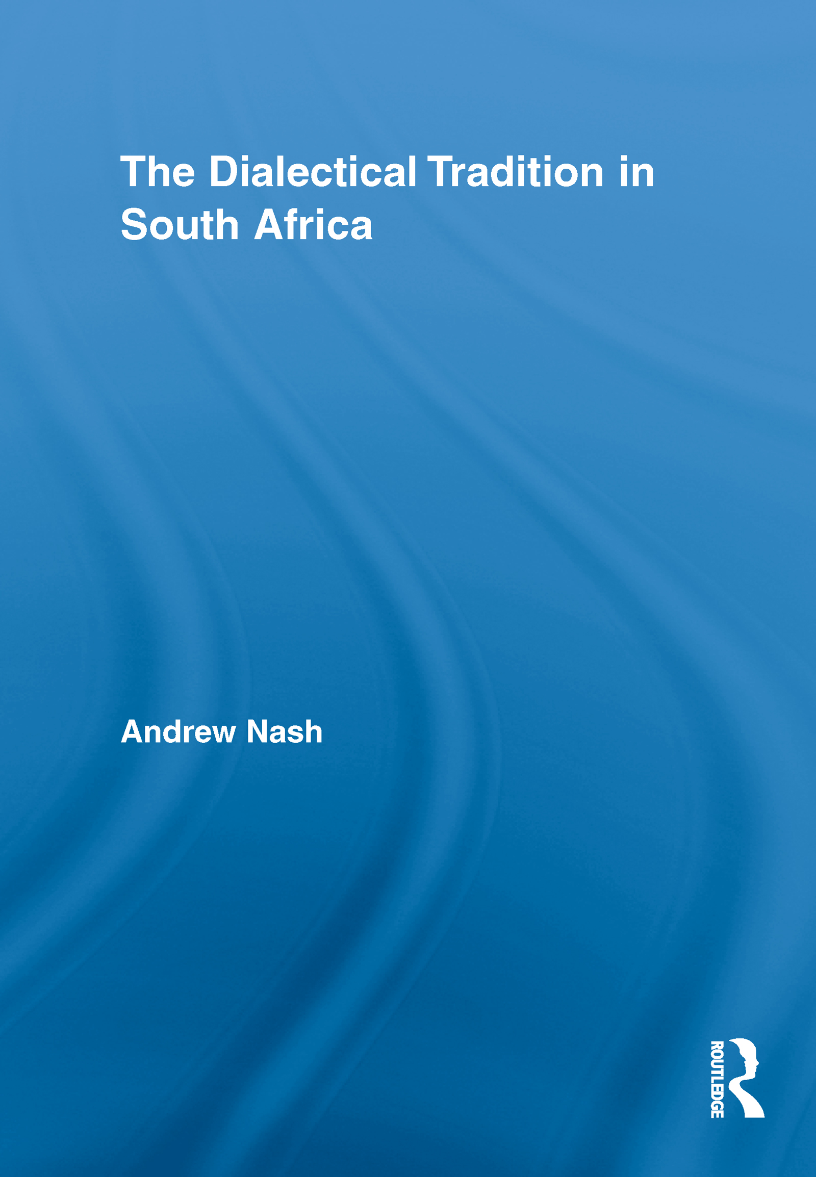 The Dialectical Tradition in South Africa (Hardback) book cover