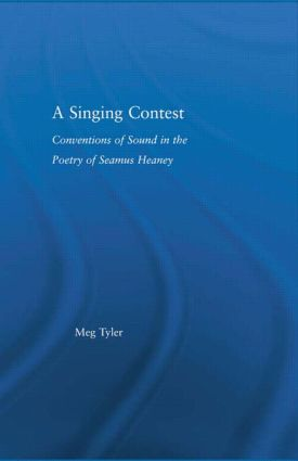 A Singing Contest: Conventions of Sound in the Poetry of Seamus Heaney (Hardback) book cover
