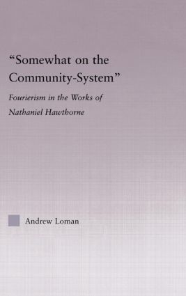 Somewhat on the Community System: Representations of Fourierism in the Works of Nathaniel Hawthorne (Hardback) book cover