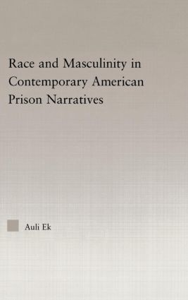 Race and Masculinity in Contemporary American Prison Novels (Paperback) book cover