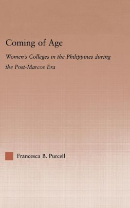 Coming of Age: Women's Colleges in the Philippines During the Post-Marcos Era, 1st Edition (Paperback) book cover