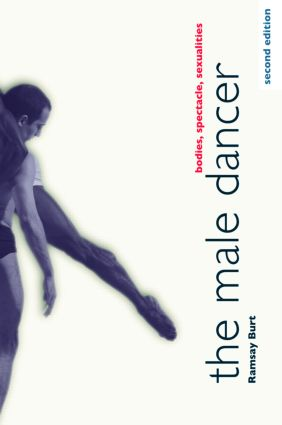 The Male Dancer: Bodies, Spectacle, Sexualities, 2nd Edition (Paperback) book cover