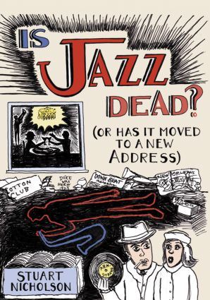 Is Jazz Dead?: Or Has It Moved to a New Address, 1st Edition (Paperback) book cover