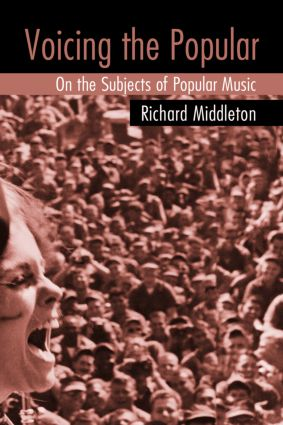 Voicing the Popular: On the Subjects of Popular Music, 1st Edition (Hardback) book cover
