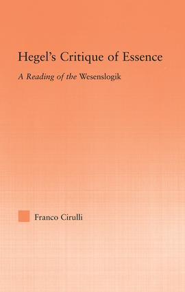 Hegel's Critique of Essence: A Reading of the Wesenlogic (Hardback) book cover