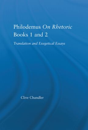 Philodemus on Rhetoric Books 1 and 2: Translation and Exegetical Essays (Hardback) book cover