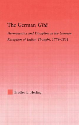 The German Gita: Hermeneutics and Discipline in the Early German Reception of Indian Thought book cover