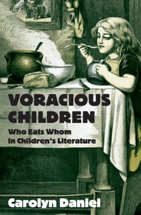 Voracious Children: Who Eats Whom in Children's Literature (Hardback) book cover