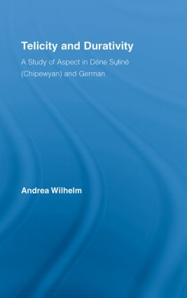 Telicity and Durativity: A Study of Aspect in Dëne Suliné (Chipewyan) and German (Paperback) book cover