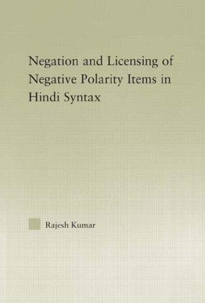 The Syntax of Negation and the Licensing of Negative Polarity Items in Hindi (Hardback) book cover