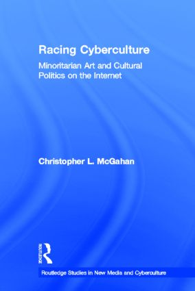 Racing Cyberculture: Minoritarian Art and Cultural Politics on the Internet (Hardback) book cover