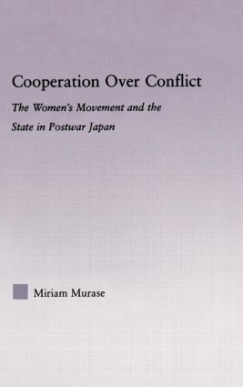 Cooperation over Conflict: The Women's Movement and the State in Postwar Japan book cover